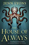 The House of Always (A Chorus of Dragons, #4)
