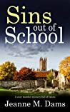 SINS OUT OF SCHOOL a cozy murder mystery full of twists (Dorothy Martin Mystery Book 8)