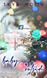 Baby, It's Cold Outside: A Holiday Novelette