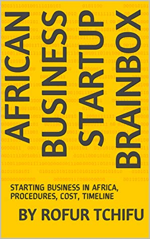 AFRICAN BUSINESS STARTUP BRAINBOX: STARTING BUSINESS IN AFRICA, PROCEDURES, COST, TIMELINE