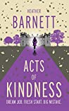 Acts of Kindness by Heather   Barnett