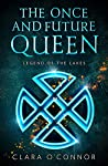 Legend of the Lakes (The Once and Future Queen #3)