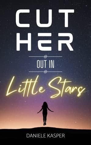 Cut Her Out In Little Stars by Daniele Kasper