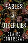 Fables & Other Lies by Claire Contreras