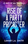 Jack of All Trades: Rise of a Party Promoter