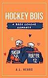 Hockey Bois by A.L. Heard