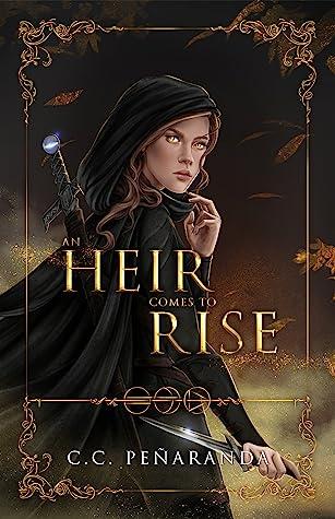 An Heir Comes to Rise, written by C.C. Peñaranda