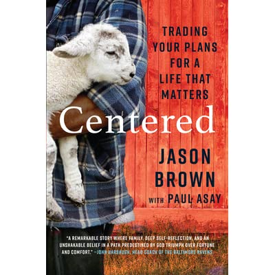 Centered: Trading Your Plans for a Life That Matters by Jason Brown