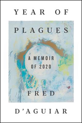 Year of Plagues: A Memoir of 2020
