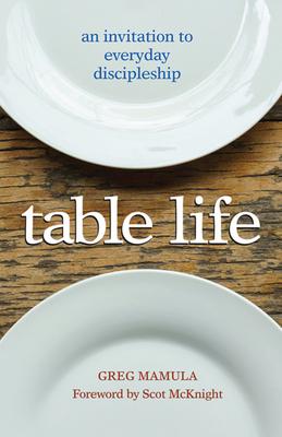 Table Life by Greg Mamula