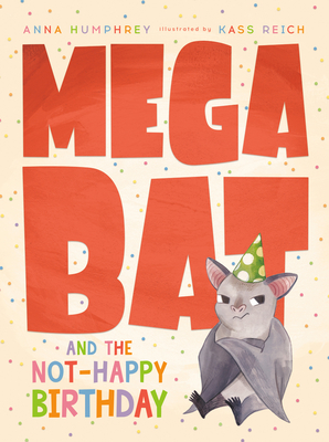 Megabat and the Not-Happy Birthday (Megabat, #4)