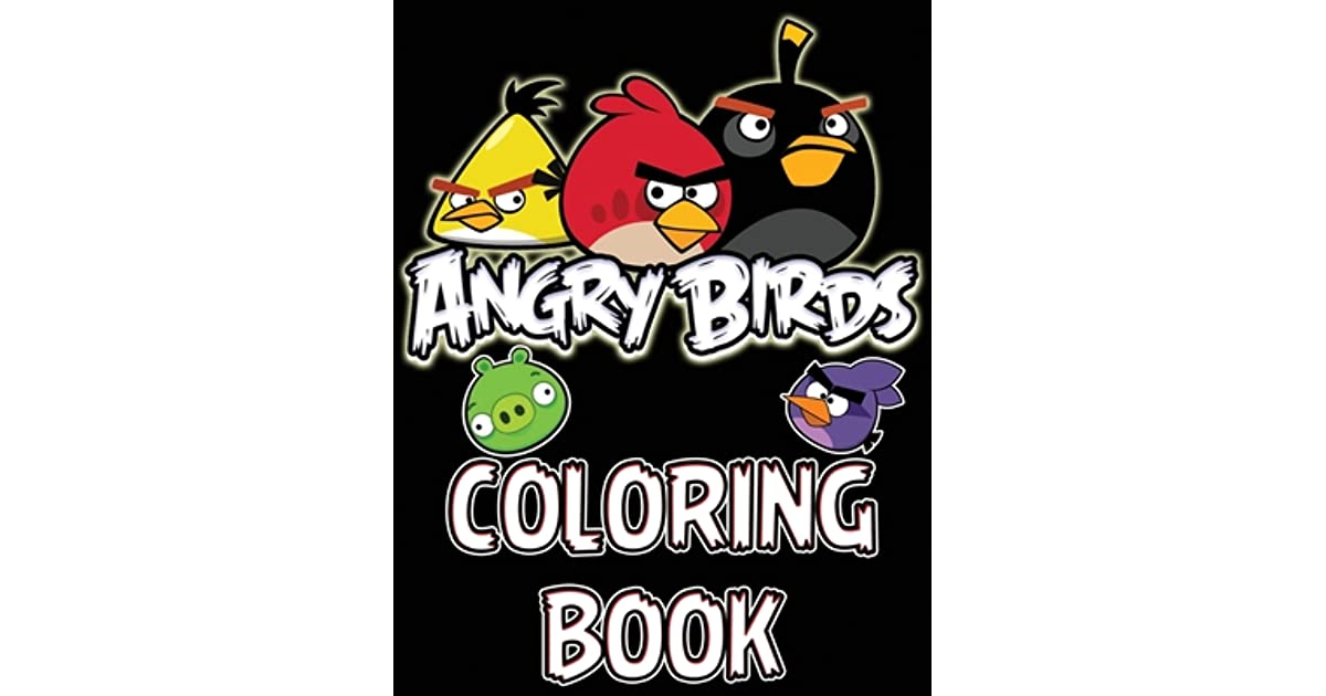 Angry Birds Coloring Book: Hand Drawn Coloring Pages For Kids And Adults,  Color Your Favorite Characters In Angry Birds By Isabella Hart