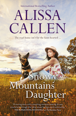 Snowy Mountains Daughter by Alissa Callen