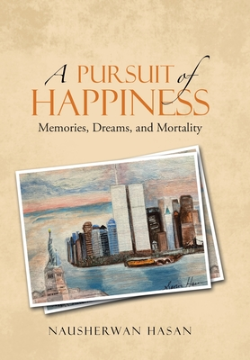 A Pursuit of Happiness: Memories, Dreams, and Mortality