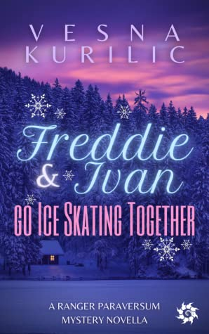 Freddie and Ivan go Ice Skating Together (Ranger Paraversum #1.5)
