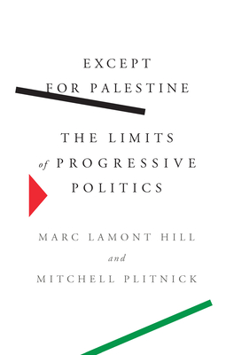 Except for Palestine: The Limits of Progressive Politics