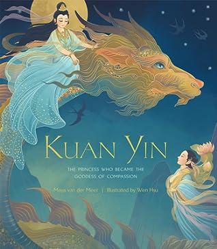 Kuan Yin: The Princess Who Became the Goddess of Compassion