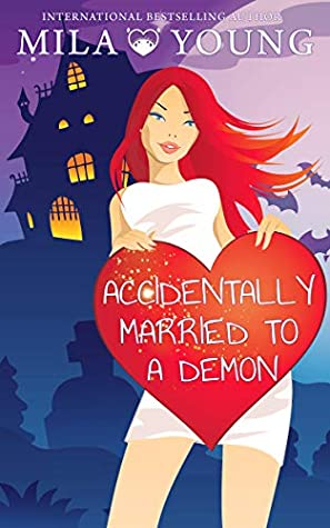Accidentally Married to a Demon by Mila Young