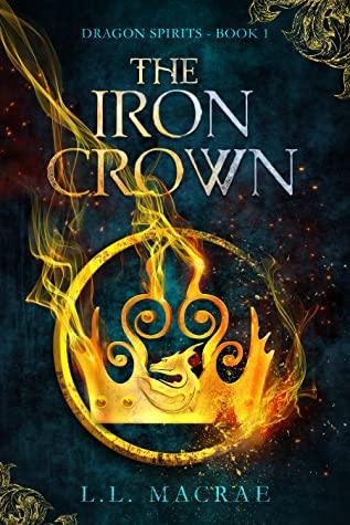 The Iron Crown (Dragon Spirits, #1)