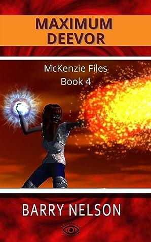 Maximum Deevor: The McKenzie Files Book 4