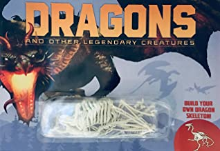 Dragons & Other Legendary Creatures (Build Your Own Skeleton Replica)
