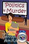 Politics is Murder (McKinley Mysteries, #4)