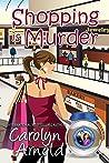 Shopping is Murder (McKinley Mysteries, #6)