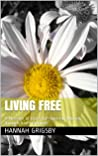 Living Free: A Message of Love and Hope for Women, through God's Promises