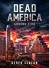 Dead America - Ground Zero (Dead America Box Sets)