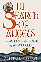 In Search of Angels: Travels to the Edge of the World