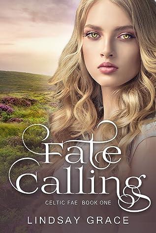 Fate Calling (Celtic Fae #1)