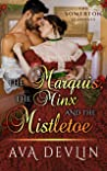 The Marquis, the Minx, and the Mistletoe (The Somerton Scandals, #4)