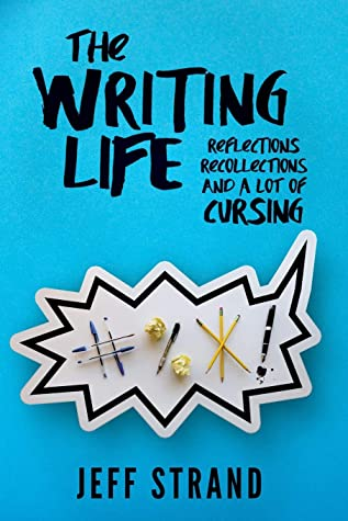 The Writing Life by Jeff Strand