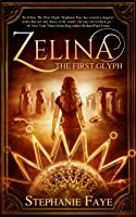 Zelina: The First Glyph (The Zelina Series Book 1)