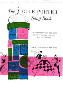 The Cole Porter Song Book: The Complete Words and Music of Forty of Cole Porter's Best-Loved Songs