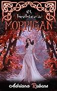 El hechizo de Morrigan (Celtic, #3)