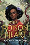 This Poison Heart by Kalynn  Bayron