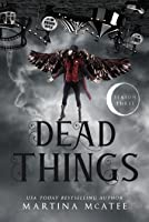 Dead Things: Season Three (Dead Things Omnibus #3)