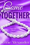 Come Together (Club Silken, #3)