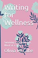 Writing for Wellness: Surviving Lockdown One Word at a Time