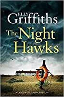 The Night Hawks (Ruth Galloway Mysteries #13)