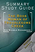 Summary Of The Book Woman of Troublesome Creek : By Kim Michele Richardson