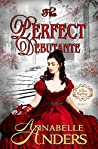 The Perfect Debutante (The Perfect Regency, #1)