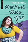Knit, Purl, a Baby and a Girl