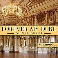 Forever My Duke (Unlikely Duchesses #2)