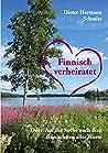 Finnisch verheiratet: Oder: Auf der Suche nach dem finnischsten aller Worte