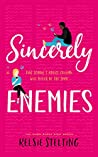 Book cover for Sincerely Enemies (The Warr Acres High Series, #1)