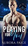 Playing For You (Hot on Ice, #1)