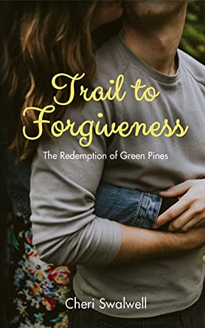Trail to Forgiveness by Cheri Swalwell