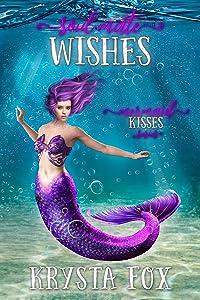 Soul Mate Wishes (Mermaid Kisses, #2)